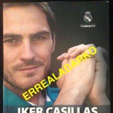 Coleccionismo deportivo: LIBRO FUTBOL REAL MADRID - IKER CASILLAS - LA HUMILDAD DEL CAMPEON. Lote 74620919