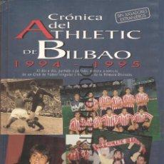 Coleccionismo deportivo: CRÓNICA DEL ATHLETIC DE BILBAO 1994-1995 VV.AA. EDITORIAL OIBAR AÑO 1995. Lote 75081115