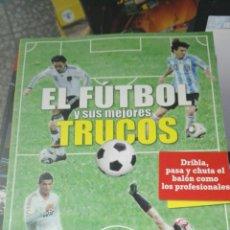Coleccionismo deportivo: EL FÚTBOL Y SUS MEJORES TRUCOS. Lote 75139106