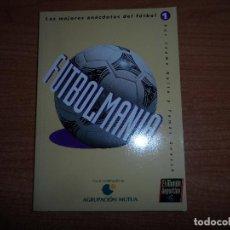Coleccionismo deportivo - FUTBOLMANIA - JAUME NOLLA Y TOMAS GUASCH - LAS MEJORES ANÉCDOTAS DEL FÚTBOL CASTELLANO 1995 - 75411227