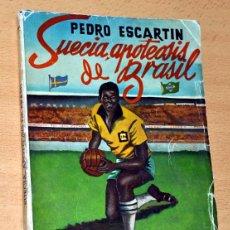 SUECIA, APOTEOSIS DE BRASIL - de PEDRO ESCARTÍN - Editorial PUEYO - Madrid 1958