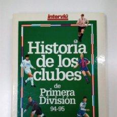 Coleccionismo deportivo: HISTORIA DE LOS CLUBES DE PRIMERA DIVISION 94 - 95 . INTERVIU. Lote 76346079