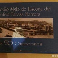 Coleccionismo deportivo: MEDIO SIGLO DE HISTORIA DEL TROFEO TERESA HERRERA. Lote 76356547