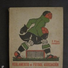 Coleccionismo deportivo: REGLAMENTO FUTBOL ASOCIACION - JOSE LLOVERA AÑO 1926 -FIRMADO POR EL AUTOR - VER FOTOS - (V-9139). Lote 76626851