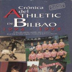 Coleccionismo deportivo: LIBRO ATHLETIC: CRONICA DEL ATHLETIC CLUB BILBAO 1994-1995. EDITA: OIBAR. 1995. FUTBOL. Lote 78141589