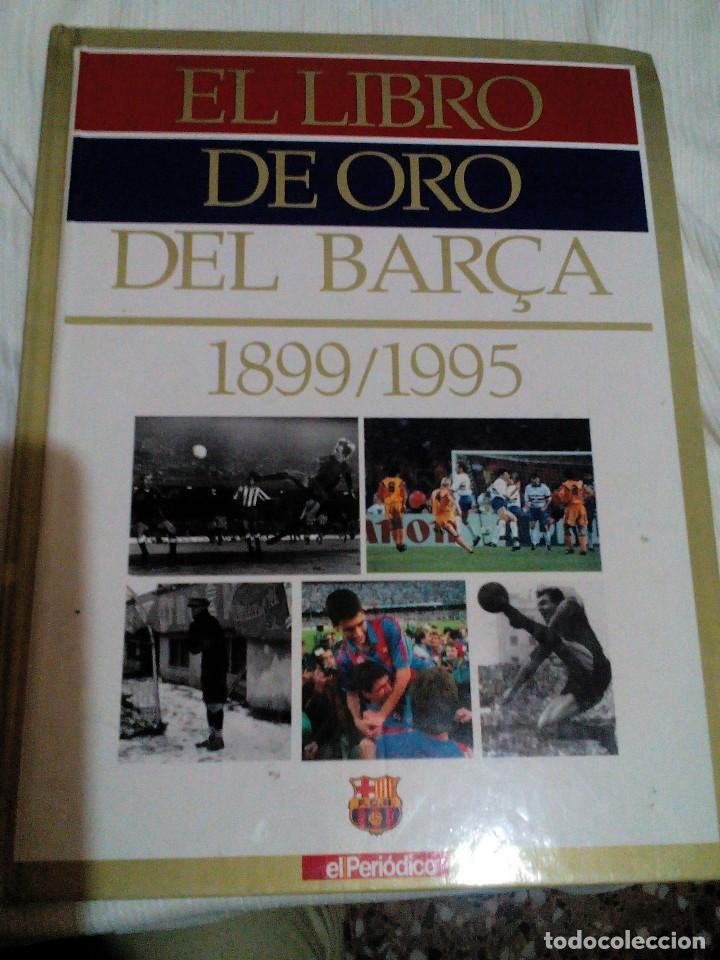 Coleccionismo deportivo: C3___libro ___El LIBRO DE ORO DEL BARÇA,1899/1995_ mide 31x23x3cm/tiene 247 paginas - Foto 2 - 78688769
