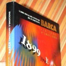 Coleccionismo deportivo: BARÇA CENTENARI D'EMOCIONS LLIBRE OFICIAL CENTENARI FUTBOL CLUB BARCELONA 1899 - 1999 DESCATALOGADO. Lote 147558981