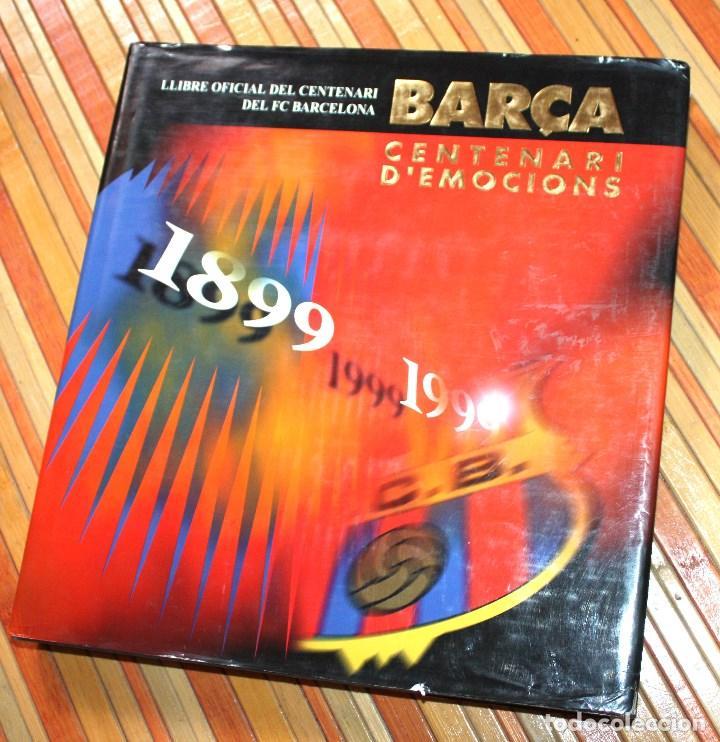 Coleccionismo deportivo: BARÇA CENTENARI D'EMOCIONS LLIBRE OFICIAL CENTENARI FUTBOL CLUB BARCELONA 1899 - 1999 DESCATALOGADO - Foto 2 - 147558981