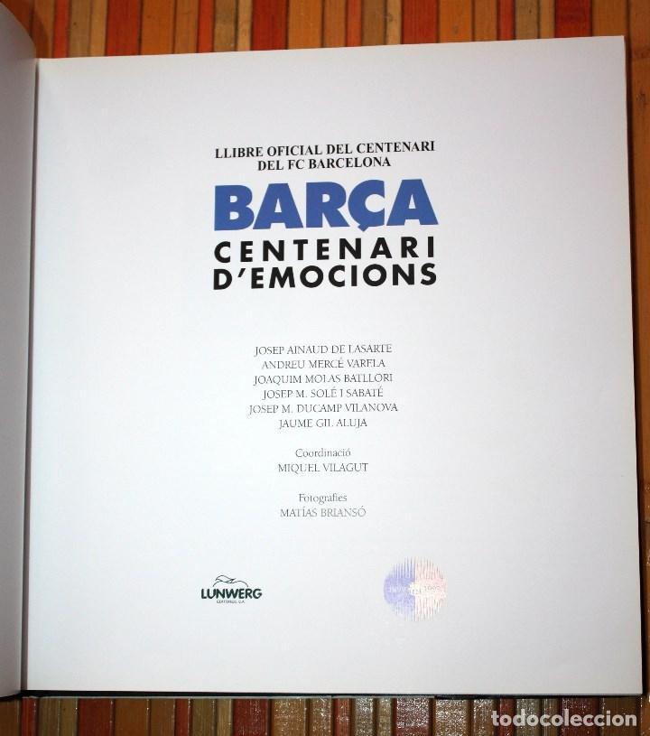 Coleccionismo deportivo: BARÇA CENTENARI D'EMOCIONS LLIBRE OFICIAL CENTENARI FUTBOL CLUB BARCELONA 1899 - 1999 DESCATALOGADO - Foto 5 - 147558981