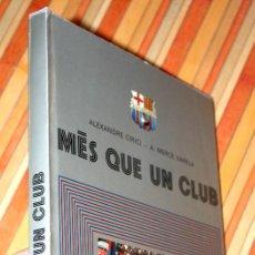 Coleccionismo deportivo: MÉS QUE UN CLUB 1975 ALEXANDRE CILICI A. MERCÈ VARELA FUTBOL CLUB BARCELONA BARÇA. Lote 79081169