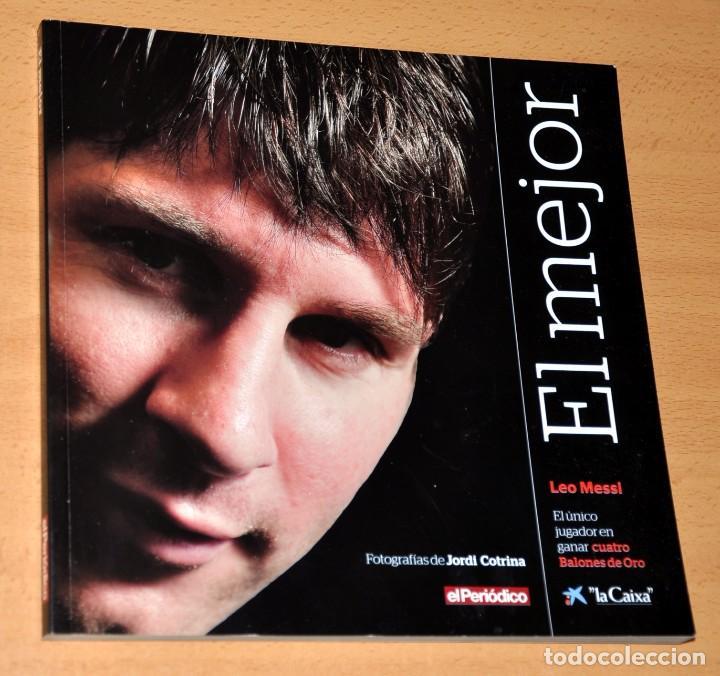 LIBRO DE FOTOGRAFÍAS: LEO MESSI - EL MEJOR - EDITA: LA CAIXA / EL PERIÓDICO - 1ª EDICIÓN, ENERO 2013 (Coleccionismo Deportivo - Libros de Fútbol)