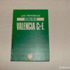 Coleccionismo deportivo: HISTORIA VIVA DEL VALENCIA C.DE F.. Lote 79702849