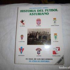 Coleccionismo deportivo: HISTORIA DEL FUTBOL ASTURIANO.JUAN MARTIN MERINO JUANELE.EL BAUL DE LOS RECUERDOS.90 AÑOS DE HISTORI. Lote 79940737