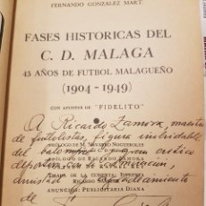 Coleccionismo deportivo: FASES HISTÓRICAS DEL C.D.MÁLAGA. DEDICADO POR EL AUTOR A RICARDO ZAMORA,POSEEDOR DEL LIBRO.. Lote 80114037