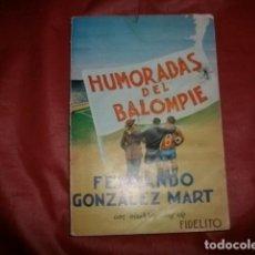 Coleccionismo deportivo: HUMORADAS DEL BALOMPIE - FERNANDO GONZÁLEZ MART (FIDELITO). Lote 80364561