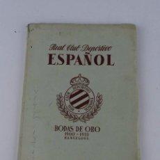 Coleccionismo deportivo: LIBRO BODAS DE ORO REAL CLUB DEPORTIVO ESPAÑOL 1900 1953 R.C.D. ESPAÑOL FUTBOL, TIENE 167 PAGINAS, M. Lote 80711518