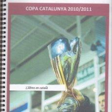 Coleccionismo deportivo: COPA CATALUNYA 2010/2011 - TARRAGONA. Lote 81062456