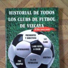Coleccionismo deportivo: HISTORIAL DE TODOS LOS CLUBS DE FÚTBOL DE VIZCAYA - TXUS DIHARCE. Lote 81599896