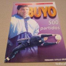 Coleccionismo deportivo: BUYO - 500 PARTIDOS / FERNANDO SOTILLO OÑORO (AS). Lote 83130588