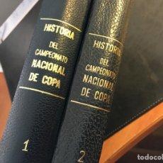 Coleccionismo deportivo: HISTORIA DEL CAMPEONATO NACIONAL DE COPA COMPLETO EN 2 TOMOS. ( 1902 - 1970) (LB32). Lote 84376084