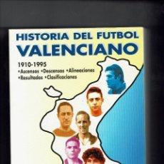 Coleccionismo deportivo: HISTORIA DEL FUTBOL VALENCIANO. 1910 -1995. FERNANDO PERALT MONTAGUT. BANCO INVERSION. 1995... Lote 86229564
