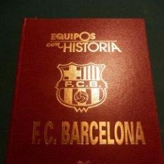 Coleccionismo deportivo: F.C. BARCELONA - EQUIPOS CON HISTORIA - UNIVERSO EDITORIAL 1990 - ILUSTRADO (BARÇA - FÚTBOL). Lote 86804364
