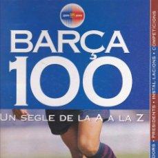 Coleccionismo deportivo: BARÇA 100 UN SEGLE DE LA A A LA Z -1899-1999. Lote 87336356
