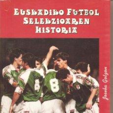 EUSKADIKO FUTBOL SELEKZIOAREN HISTORIA -HISTORIA DE LA SELECCION FUTBOL DE EUSKADI, 1915-1997