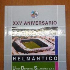 Collectionnisme sportif: XXV ANIVERSARIO DEL HELMANTICO (1970-1995). UNION DEPORTIVA SALAMANCA S.A.D. - BUEN ESTADO -. Lote 87611008