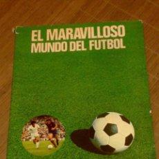 Coleccionismo deportivo: EL MARAVILLOSO MUNDO DEL FUTBOL E. COSMOS ESPAÑA, 1976. Lote 87681512