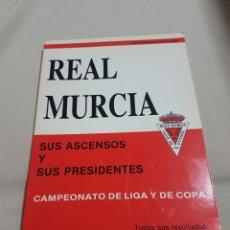 Coleccionismo deportivo: REAL MURCIA SUS ASCENSOS Y SUS PRESIDENTES CAMPEONATO DE LIGA Y DE COPA LIBRO. Lote 88576076