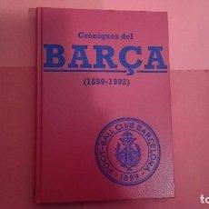 Coleccionismo deportivo: CRÒNIQUES DEL F.C.BARCELONA (1899-1992) EN CATALÁN AMPLIAMENTE ILUSTRADO. Lote 88646916