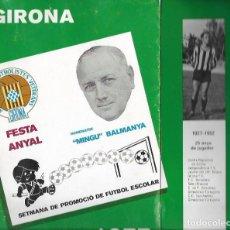 Coleccionismo deportivo: AGRUPACIÓ FUTBOLISTES VETERANS FUTBOL CLUB GIRONA * HOMENATGE A MINGU BALMANYA * 1977. Lote 88938824