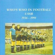 Coleccionismo deportivo: WHO´S WHO IN FOOTBALL USSR 1936-1991 (DICCIONARIO JUGADORES UNIÓN SOVIÉTICA). Lote 89593928