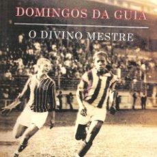 Coleccionismo deportivo: BIOGRAFÍA DOMINGOS DA GUÍA. O DIVINO MESTRE.. Lote 89594384