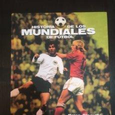 Coleccionismo deportivo: HISTORIA DE LOS MUNDIALES DE FUTBOL. Lote 89601506