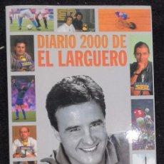 Collectionnisme sportif: DIARIO 2000 DE EL LARGUERO - JOSE RAMON DE LA MORENA; AGUILAR (C-D-A). Lote 89870300