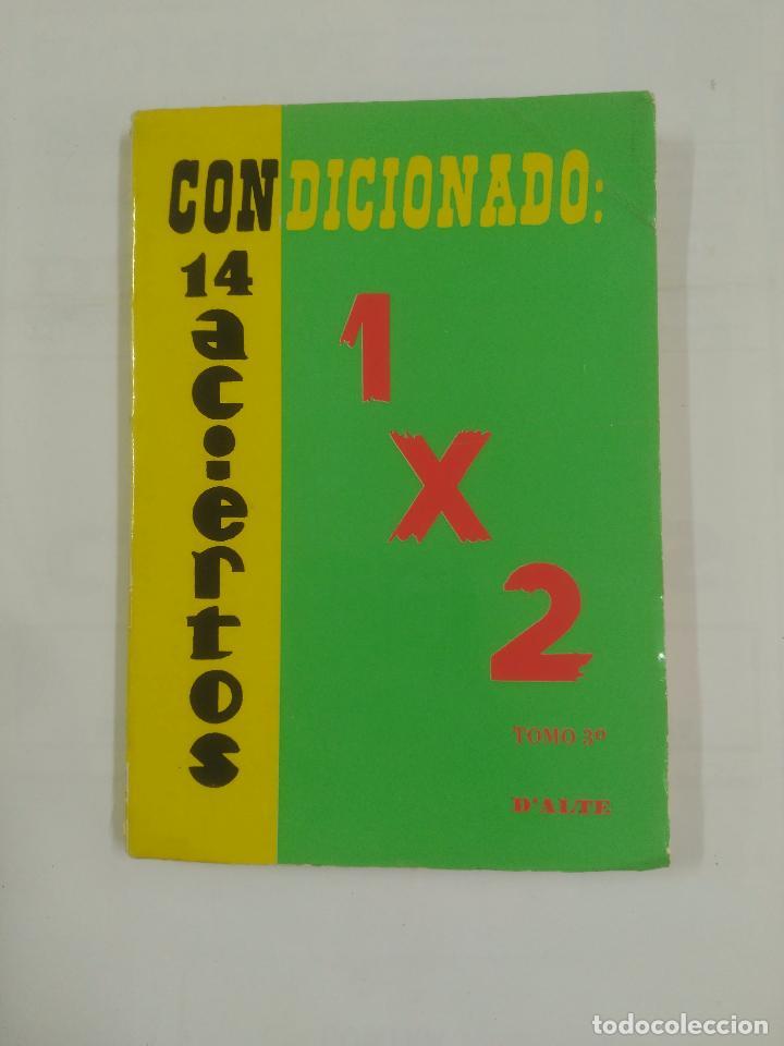 CONDICIONADO 14 ACIERTOS 1 X 2. D'ALTE. TOMO 3º. T. ALONSO TEJO. QUINIELA. TDK20 (Coleccionismo Deportivo - Libros de Fútbol)
