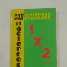 Coleccionismo deportivo: CONDICIONADO 14 ACIERTOS 1 X 2. D'ALTE. TOMO 3º. T. ALONSO TEJO. QUINIELA. TDK20. Lote 90024136