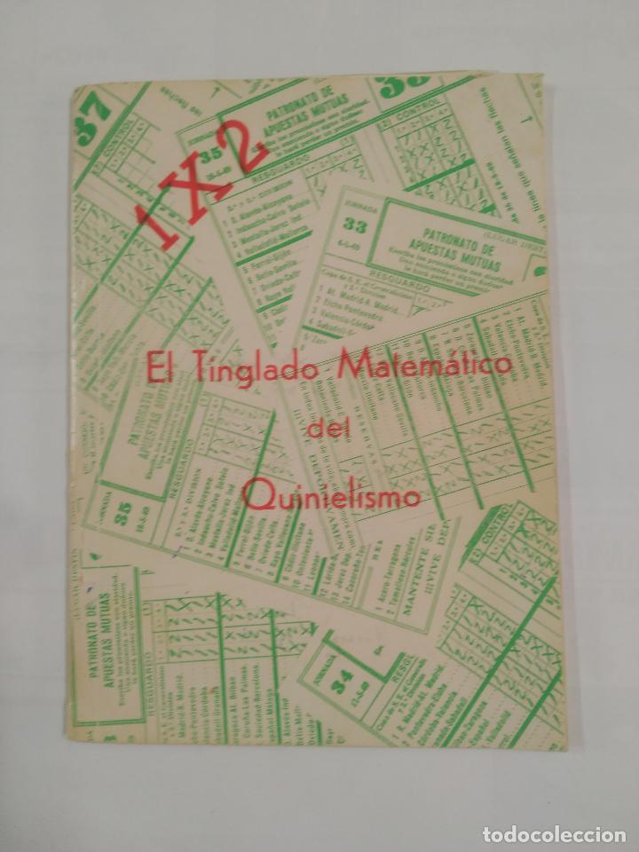 1 X 2 EL TINGLADO MATEMATICO DEL QUINIELISMO. FERNANDO G. ESQUIVA. TDK20 (Coleccionismo Deportivo - Libros de Fútbol)