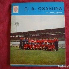 Coleccionismo deportivo: C. A. OSASUNA. ARTURO GARCIA MIRANDA. COLECCIÓN DEPORTIVA Nº 3. MANUEL GARCÍA LUCERO. 1972. Lote 90078784