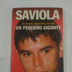 Coleccionismo deportivo: SAVIOLA, UN PEQUEÑO GIGANTE, MIS VIVENCIAS, MIS ILUSIONES, MIS GOLES. ALBERT MASNOU. SPORT. TDK139. Lote 90664145