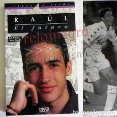 Coleccionismo deportivo: RAÚL EL FUTURO - BIOGRAFÍA DIARIO JUGADOR REAL MADRID FÚTBOL DEPORTE FOTOS GONZÁLEZ PAÍS LIBRO ÍDOLO. Lote 91119125