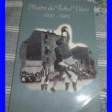 Coleccionismo deportivo: MOSTRA DEL FUTBOL VILERO 1920-1982 VILLAJOYOSA ALICANTE JAIME SOLER SORIANO . Lote 91869695