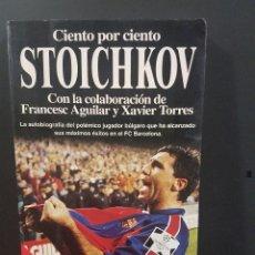 Coleccionismo deportivo: CIENTO POR CIENTO STOICHKOV,2ª EDICIÓN.. Lote 91921565
