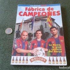 Coleccionismo deportivo: LIBRO DE FÚTBOL COLECCIÓN SPORT FÁBRICA DE CAMPEONES LA MASIA CLUB BARCELONA 1996 BARSA GUARDIOLA . Lote 91941735
