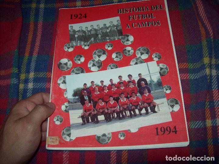 Coleccionismo deportivo: HISTÒRIA DEL FUTBOL A CAMPOS , 1924 - 1994 .ED. DEL MIGJORN. CLUB ESPORTIU CAMPOS. 1994. MALLORCA - Foto 2 - 92332820