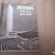 Coleccionismo deportivo: COMPETICIONES Y ALMANAQUES 1943-1944. BREVE HISTORIA DEL FUTBOL ESPAÑOL. MADRID,1942 . A AGUADO .. Lote 92412340