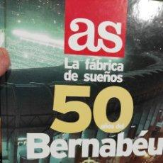 Coleccionismo deportivo: LIBRO 50 AÑOS DEL SANTIAGO BERNABEU. AS. Lote 92894690