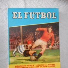 Coleccionismo deportivo: EL FÚTBOL. REGLAMENTO, TÉCNICA Y ESTRATEGIA. JOSÉ ALAVEDRA. EDITORIAL BRUGUERA. 128 PÁGINAS. 1955. Lote 93806240